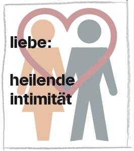 Liebe: Heilende Intimität